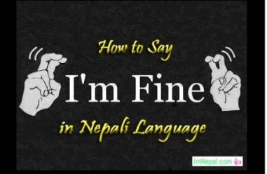how to say I am i'm fine in Nepali