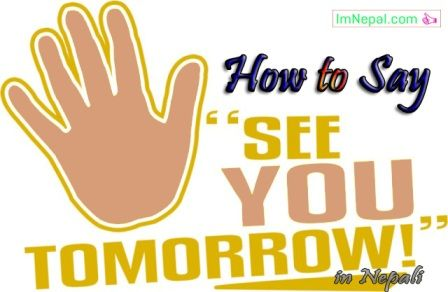 how to say see you tomorrow again later in Nepali language