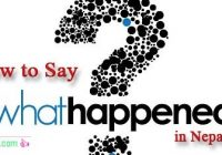 How to say what happened in Nepali language - learn Nepali language through english language