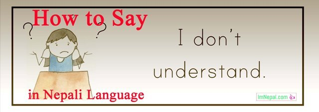 How To Say I Dont Understand In Nepali Language Learning Through English Langauge